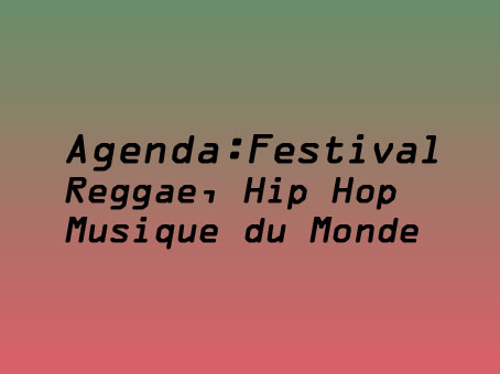 Festival: Reggae Dance Hall, Hip Hop, Musique du Monde