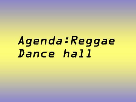 Agenda Reggae dance hall